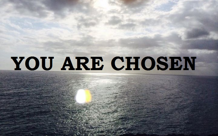 YOU ARE CHOSEN