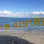 HOW DO WE RESPOND TO EVENTS IN OUR LIVES